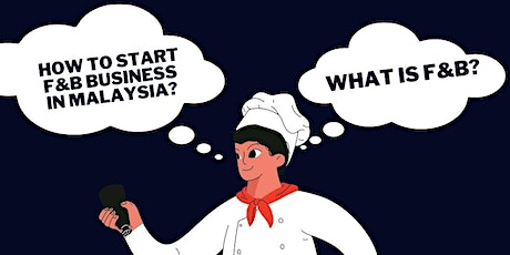 Want to start a F&B business, but don't know where and how to start? tickets