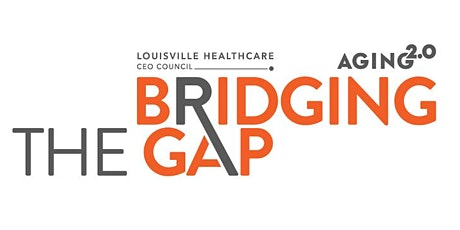Bridging the Gap - LHCC and Aging2.0 Virtual Event tickets