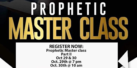 Prophetic Master Class Session II tickets