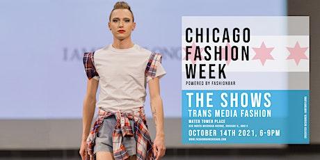 Day 4: THE TRANS/MEDIA SHOW - Chicago Fashion Week powered by FashionBarLLC tickets