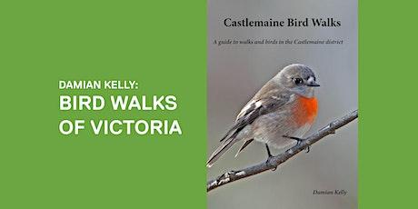 Damian Kelly: Victorian bird walks tickets