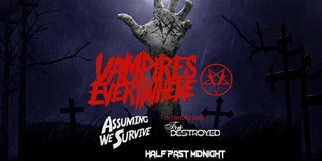 Vampires Everywhere | Assuming We Survive | Fate Destroyed | HP Midn & More tickets