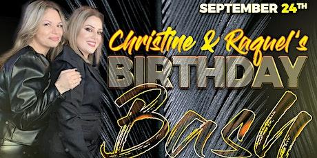 Christine & Raquel's BIRTHDAY BASH tickets