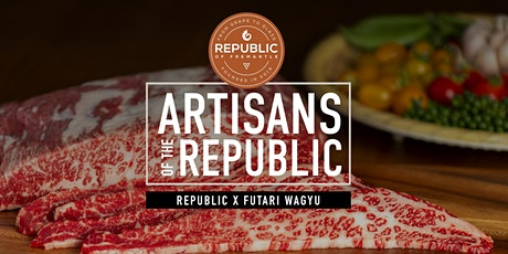 Artisans of the Republic: Futari Wagyu x Republic of Fremantle tickets