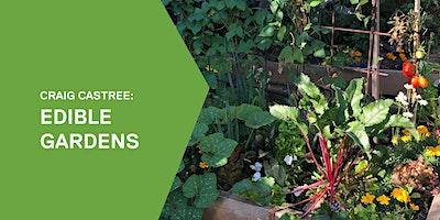Craig Castree: Edible gardens