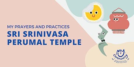 My Prayers and Practices: Sri Srinivasa Perumal Temple tickets