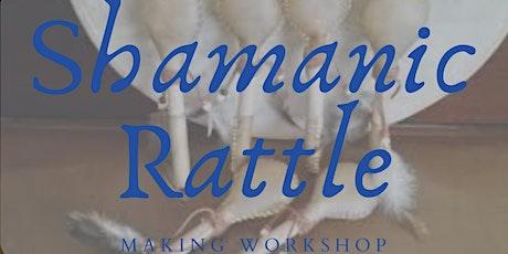 Shamanic Rattle making workshop tickets