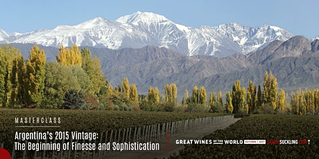 Great Wines of the World Masterclass: Argentina 2015 Vintage Tasting tickets