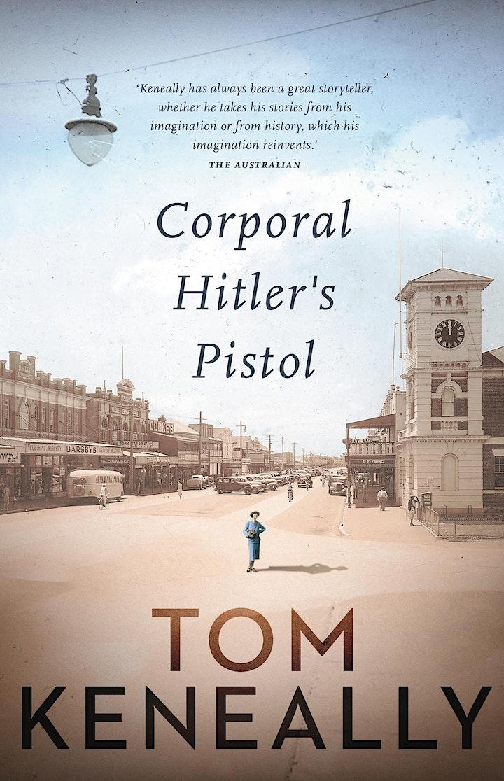 Tom Keneally presents Corporal Hitler's Pistol image