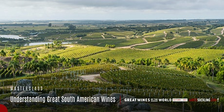 Great Wines of the World Masterclass: Great South American Wines tickets