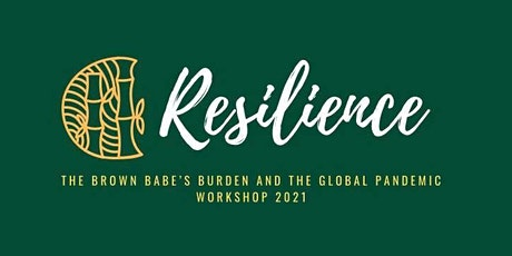 The Brown Babe's Burden and the Global Pandemic Workshop 2021 tickets