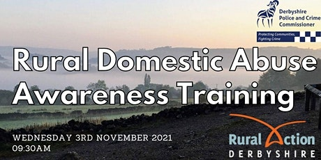 Derbyshire Only Rural Domestic Abuse Awareness Training tickets