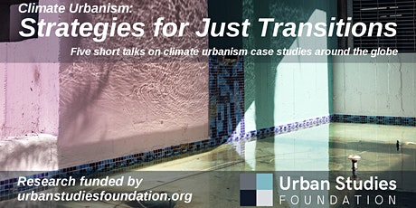 Climate Urbanism: strategies for just transitions tickets