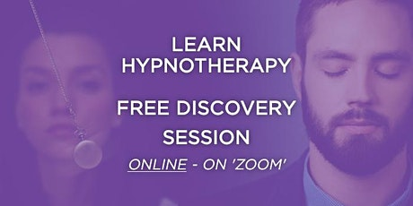 Learn hypnotherapy. FREE discovery session ONLINE. Become a hypnotherapist tickets