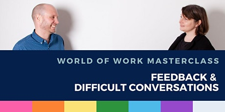 Feedback and Difficult Conversations: A WOW Masterclass tickets