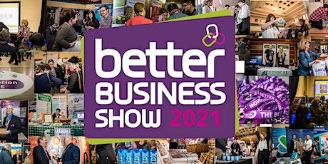 Better Business Show 2021 tickets