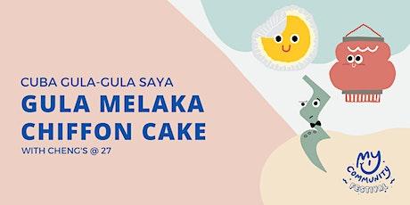 Cuba Gula-Gula Saya: Gula Melaka Chiffon Cake with Cheng's @ 27 tickets