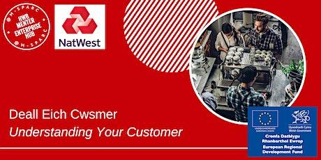 ONLINE - Deall Eich Cwsmer / Understanding Your Customer tickets