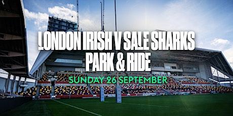 London Irish v Sale Sharks Park & Ride tickets