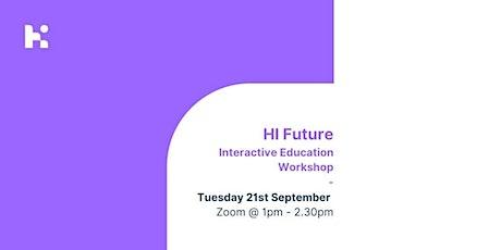 HI Future | Home Employment - Interactive Education Workshop tickets