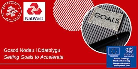 ONLINE - Gosod Nodau i Ddatblygu / Setting Goals to Accelerate tickets