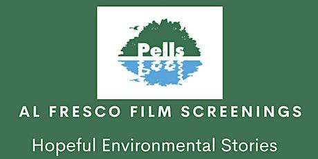 Pells Al Fresco Film Screenings - Positive Ecological  Stories tickets