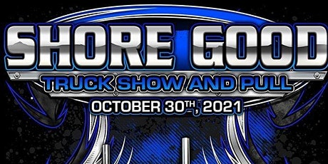 Shore Good Truck Show and Pull tickets