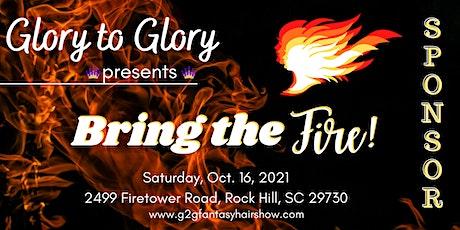 SPONSOR Bring The Fire! G2G Fantasy Hair Show & Gospel Explosion tickets