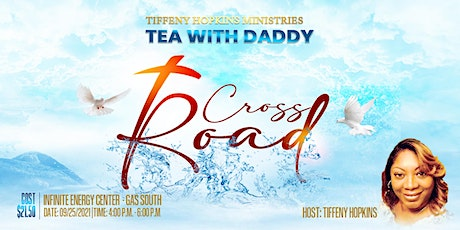 Tea with Daddy - Crossroad tickets
