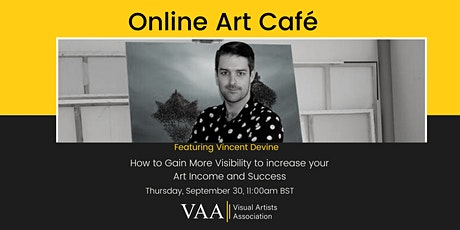 VAA Art Café: How to Gain More Visibility to increase your Art Income tickets