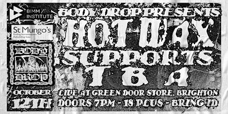 BODY DROP PRESENTS - HOT WAX LIVE @ THE GREEN DOOR STORE BRIGHTON tickets