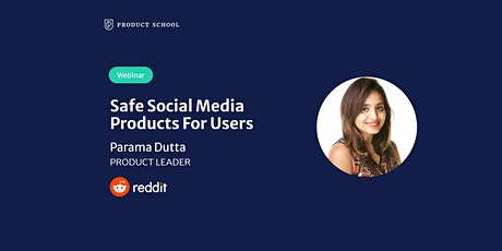 Webinar: Safe Social Media Products for Users by Reddit Product Leader tickets