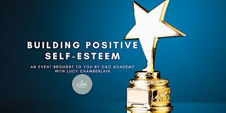 Building Positive Self-Esteem tickets