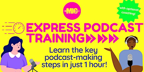 How to Start a Podcast - Express 1 hour Webinar tickets