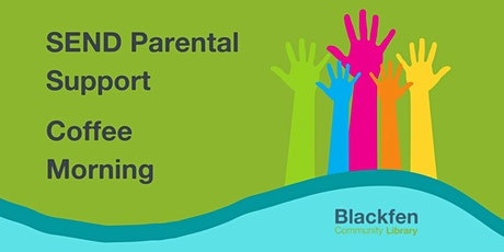 SEND Parental Support Coffee Morning tickets