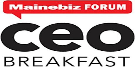 2021 Mainebiz CEO Breakfast Forum tickets