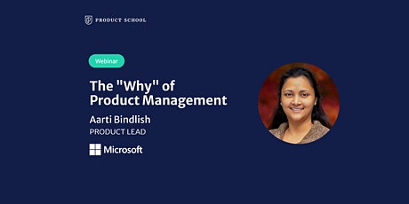 """Webinar: The """"Why"""" of Product Management by Microsoft Product Lead tickets"""