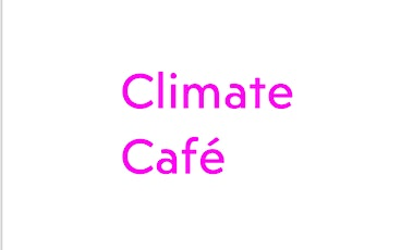 Climate Cafe - Indoors tickets