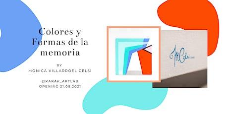 """Opening of the Exhibition """"Colores y formas de la memoria"""" Tickets"""