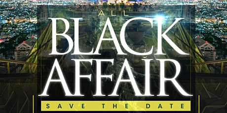 """""""THE ALL BLACK  AFFAIR"""" MUSIC POWERED BY DJ TY BOOGIE,  DJ DANNY DEE tickets"""