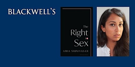 Philosophy in the Bookshop: The Right to Sex by Amia Srinivasan tickets