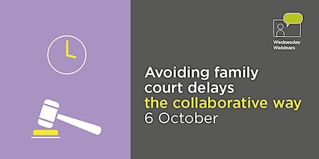 Avoiding family court delays - the collaborative way tickets