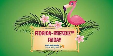 Florida-Friendly Friday tickets