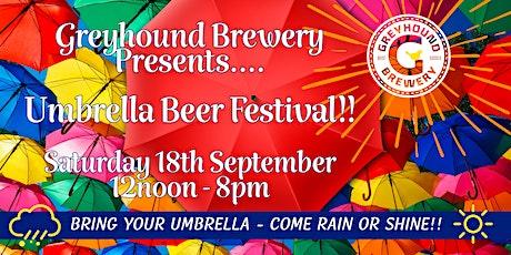 Greyhound Brewery's Umbrella Beer Festival! tickets