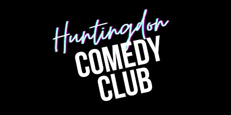Huntingdon Comedy Club with Special Guest Headliner tickets