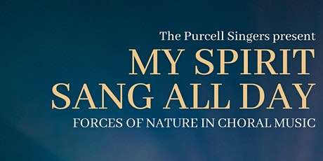 My Spirit Sang All Day: Forces of Nature in Choral Music tickets