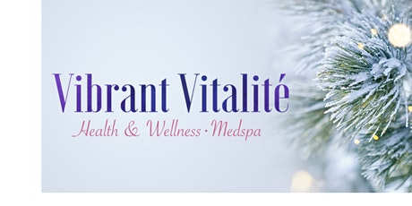 Vibrant Vitalite' s Holiday Event tickets