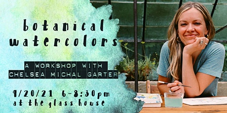 Botanical Watercolors - a workshop with artist Chelsea Michal Garter tickets