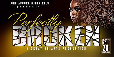 Perfectly Broken Creative Arts Production tickets