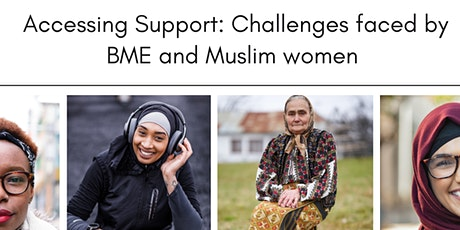 Accessing Support: Challenges faced by BME and Muslim women tickets